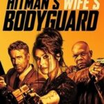 دانلود فیلم The Hitman's Wife's Bodyguard محافظ همسر هیتمن